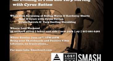 SMASH & KORDUROY.TV PRESENT AN EVENING OF FILM AND TARP SURFING WITH CYRUS SUTTON